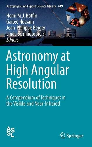 astronomy-at-high-angular-resolution-a-compendium-of-techniques-in-the-visible-and-near-infrared