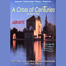 A Cross of Centuries: The Outer Twilight Series, Volume III (       ABRIDGED) by Henry Kuttner Narrated by Jim Gallant, Harold Harris, Jamie Zimmerman
