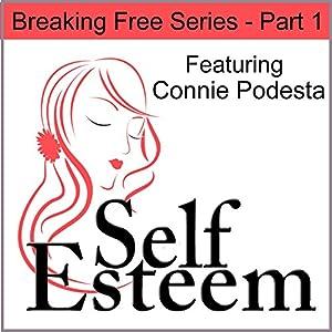 Self-Esteem Series, Part 1 Speech