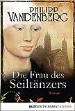 Die Frau des Seilt�nzers: Historischer Roman