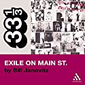 The Rolling Stones' Exile on Main St. (33 1/3 Series) (       UNABRIDGED) by Bill Janovitz Narrated by Robert Fass
