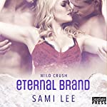 Eternal Brand: Wild Crush #3 | Sami Lee