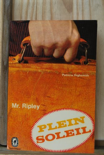 Patricia Highsmith. Plein soleil : Monsieur Ripley (The Talented Mr Ripley). Roman traduit de l'américain par Jean Rosenthal