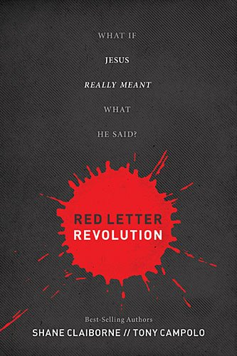 Red Letter Revolution: What If Jesus Really Meant What He Said?, Shane Claiborne, Tony Campolo