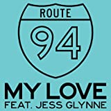 Route 94 - My Love (feat. Jess Glynne)