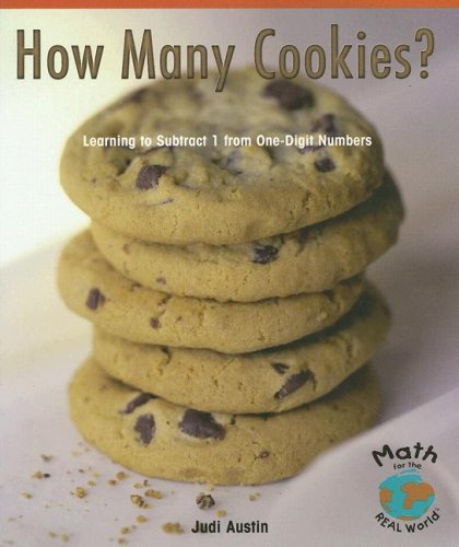 How Many Cookies?: Learning to Subtract 1 from One-Digit Numbers (Math for the Real World: Early Emergent) (Real World Austin compare prices)