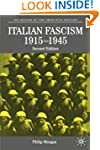 Italian Fascism, 1915-1945 (The Makin...