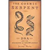 The Cosmic Serpentby Jeremy Narby