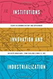 img - for Institutions, Innovation, and Industrialization: Essays in Economic History and Development book / textbook / text book