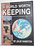 A World Worth Keeping