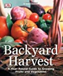 Backyard Harvest: A year-round guide...