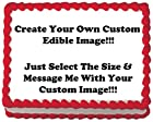 1/4 Sheet ~ Create Your Own Custom Edible Cake or Cupcake Image Topper!!!