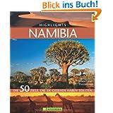 Highlights Namibia: Die 50 Ziele, die Sie gesehen haben sollten