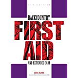Backcountry First Aid and Extended Care (Falcon Guide) ~ Buck Tilton