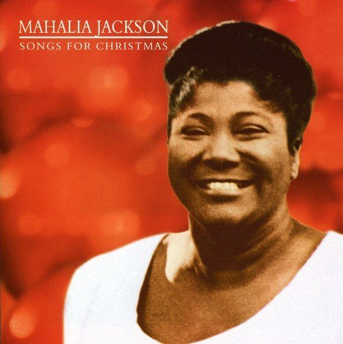 Mahalia Jackson - Songs For Christmas By Mahalia Jackson (2007-01-22) - Zortam Music