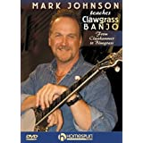 Mark Johnson Teaches Clawgrass Banjo ~ Mark Johnson