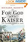 For God and Kaiser: The Imperial Aust...