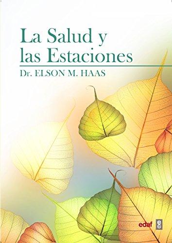 La salud y las estaciones (Ana Maria Lajusticia)  [Elson M. Haas] (Tapa Blanda)