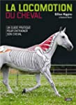 La locomotion du cheval : Un guide pr...