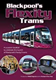 James Millington Blackpool's Flexity Trams. (A5 Booklet)
