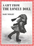 A Gift from the Lonely Doll (0618071822) by Wright, Dare