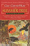 Summer Tree, The: Book One of the Fionavar Tapestry: 1 Guy Gavriel Kay