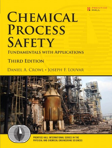 Chemical Process Safety: Fundamentals with Applications...