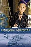 img - for Challenges Of Interpreting Between Hmong Patients & Western Medicine: An Interpreter's Perspective by Maiv Txiab Vam Xeeb Yaj (2014-11-22) book / textbook / text book