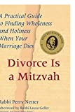 img - for Divorce Is a Mitzvah: A Practical Guide to Finding Wholeness and Holiness When Your Marriage Dies book / textbook / text book