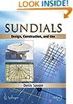 Sundials: Design, Construction, and U...