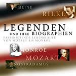 Legenden und ihre Biographien: Faszinierende Lebensläufe von Mozart bis Monroe    div.