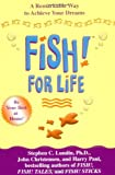 Fish! For Life: A Remarkable Way to Achieve Your Dreams (1401300715) by Lundin, Stephen C.