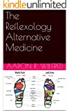 The Reflexology Alternative Medicine (English Edition)