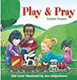 Play  &  Pray: Toddler Prayers