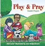 Play  &  Pray: Toddler Prayers