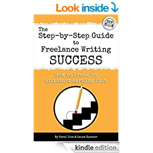 The Step-by-Step Guide to Freelance Writing Success: How to Break In and Start Earning - Fast!