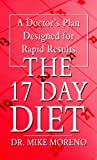 Mike Moreno The 17 Day Diet: A Doctor's Plan Designed for Rapid Results (Thorndike Press Large Print Health, Home & Learning)