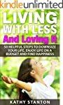 Living With Less And Loving It: 50 He...