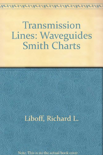 Transmission Lines: Waveguides Smith Charts