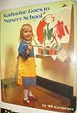 Katharine Goes to Nursery School (Great Big Board Books) (0394881958) by Krementz, Jill