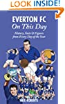 Everton FC On This Day: History, Fact...