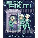 We Can Fix It: A Time Travel Memoir ~ Jess Fink
