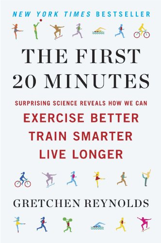the-first-20-minutes-surprising-science-reveals-how-we-can-exercise-better-train-smarter-live-longe-