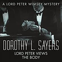 Lord Peter Views the Body: Lord Peter Wimsey Book Four (       UNABRIDGED) by Dorothy L. Sayers Narrated by Jane McDowell