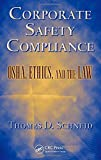 img - for Corporate Safety Compliance: OSHA, Ethics, and the Law (Occupational Safety & Health Guide Series) book / textbook / text book
