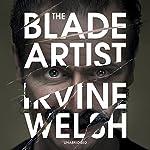 The Blade Artist | Irvine Welsh