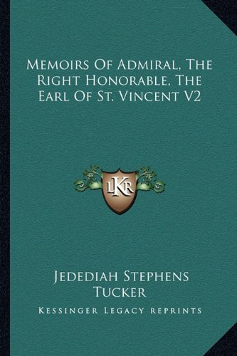Memoirs of Admiral, the Right Honorable, the Earl of St. Vincent V2