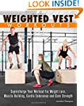 Weighted Vest Workouts: Supercharge Y...