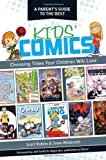 img - for A Parent's Guide to the Best Kids' Comics: Choosing Titles Your Children Will Love book / textbook / text book