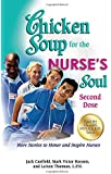 Chicken Soup for the Nurse's Soul: Second Dose: More Stories to Honor and Inspire Nurses